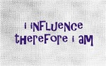 i influence therefore i am
